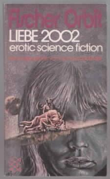 Liebe 2002 : erotic science fiction hrsg. von Thomas Landfinder - LANDFINDER, Thomas
