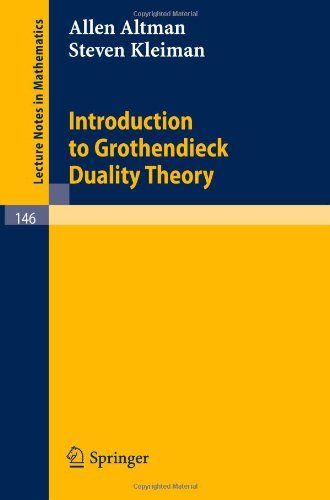 Introduction to Grothendieck Duality Theory (Lecture Notes in Mathematics) - Allen Altman; Steven Kleiman