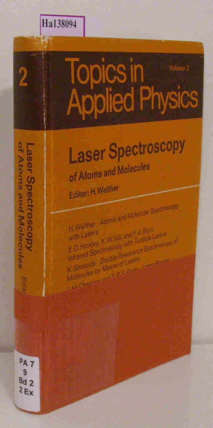 Laser Spectroscopy of Atoms and Molecules. (=Topics and Applied Physics Vol. 2). - Walther, H. (Ed.)