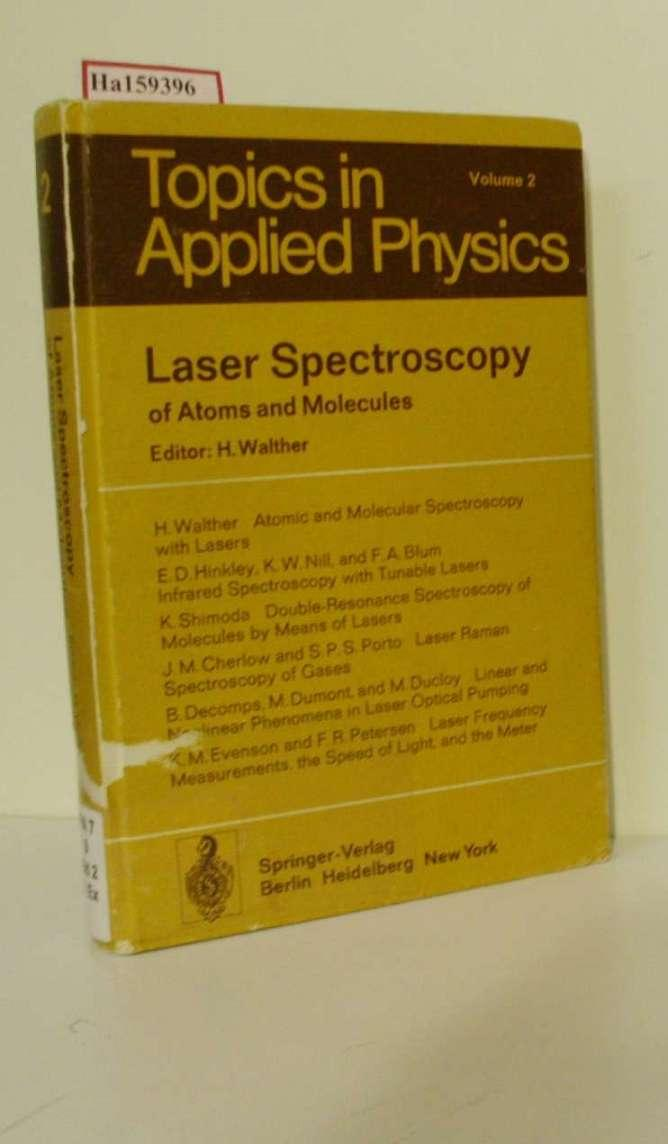 Laser Spectroscopy of Atoms and Molecules. (=Topics and Applied Physics; Vol. 2). - Walther, H. (Ed.)