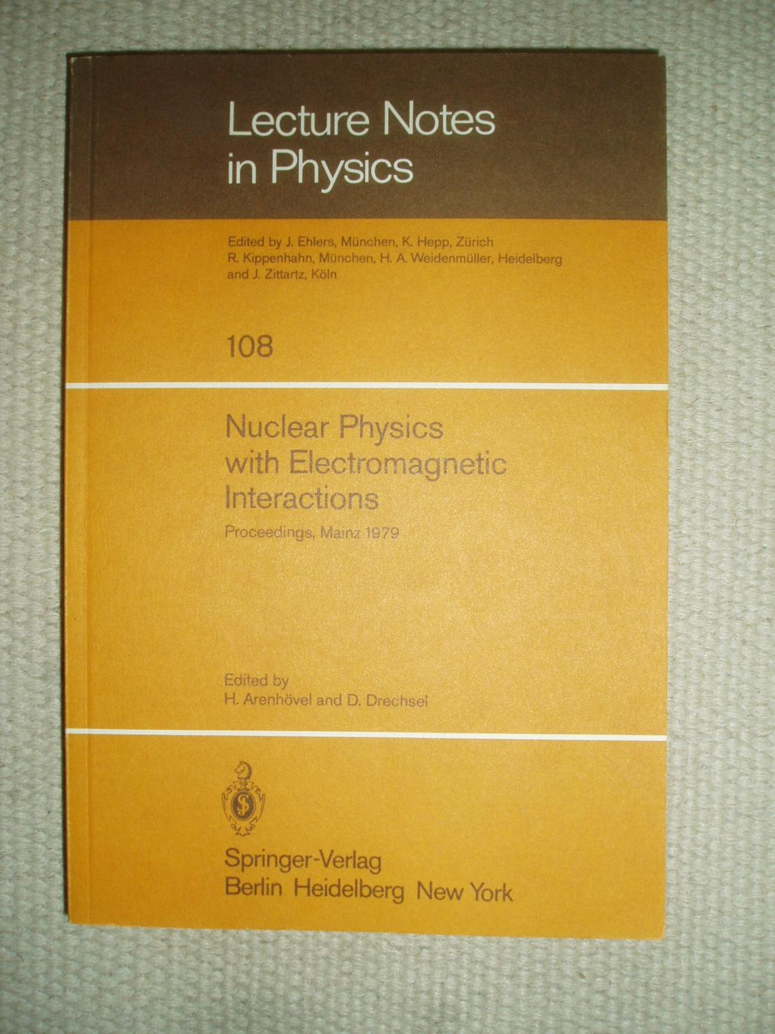 Nuclear Physics with Electromagnetic Interactions: Proceedings of the International Conference, Held in Mainz, Germany, June 5-9, 1979 (Lecture Notes in Physics)