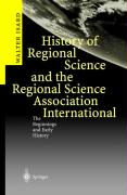 History of Regional Science and the Regional Science Association International: The Beginnings and Early History