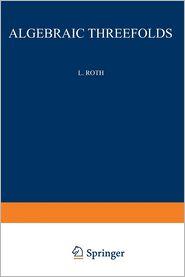 Algebraic Threefolds: With Special Regard to Rationality (Ergebnisse der Mathematik und ihrer Grenzgebiete. 2. Folge)