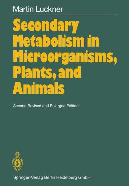 Secondary Metabolism in Microorganisms, Plants and Animals. - Luckner, M.