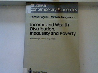 Income and wealth distribution, inequality and poverty : proceedings of the Second International Conference on Income Distribution by Size: Generation, Distribution, Measurement and Applications, held at the University of Pavia, Italy, September 28 - 30,  - Dagum, Camilo [Hrsg.]