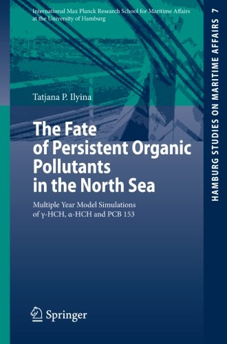 The Fate of Persistent Organic Pollutants in the North Sea: Multiple Year Model Simulations of g-HCH, a-HCH and PCB 153 (Hamburg Studies on - Tatjana P. Ilyina