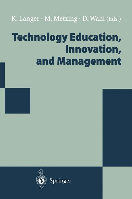 Technology Education, Innovation, and Management: Proceedings of the WOCATE Conference 1994 - Langer Matthias Metzing, Kati