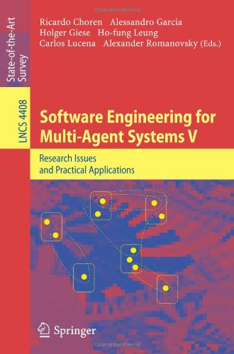Software Engineering for Multi-Agent Systems V: Research Issues and Practical Applications (Lecture Notes in Computer Science) - Ricardo Choren; Alessandro Garcia; Carlos Lucena; Alexander Romanovsky