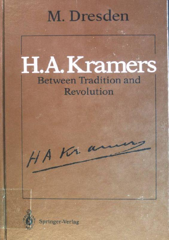 H.A. Kramers - between Tradition and Revolution - Dresden, Max