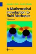 A Mathematical Introduction for Fluid Mechanics (Texts in Applied Mathematics)