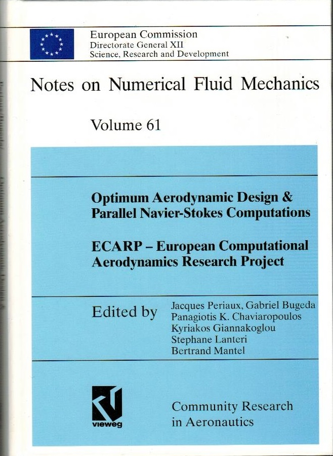 Optimum Aerodynamic Design & Parallel Navier-Stokes Computations ECARP - European Computational Aerodynamics Research Project. Notes on Numerical Fluid Mechanics ; 61 - Lanteri, Stephane, Jacques (Hrsg.) Periaux Gabriel Bugeda a. o.