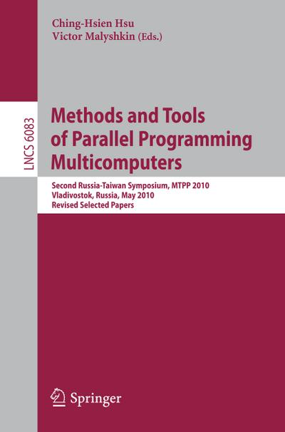 Methods and Tools of Parallel Programming Multicomputers : Second Russia-Taiwan Symposium, MTPP 2010, Vladivostok, Russia, May 16-19, 2010, Revised Selected Papers - Ching-Hsien Hsu