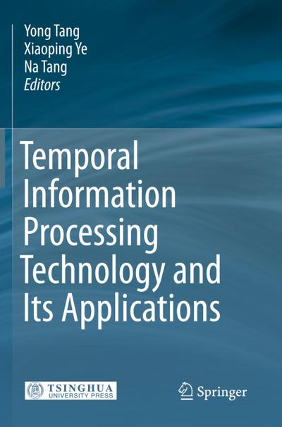 Temporal Information Processing Technology and Its Applications - Yong Tang
