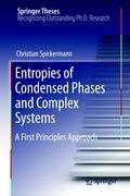 Entropies of Condensed Phases and Complex Systems: A First Principles Approach (Springer Theses)