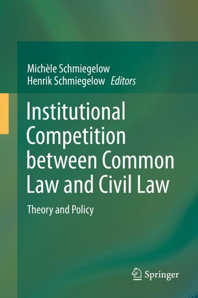 Institutional Competition between Common Law and Civil Law - Henrik Schmiegelow