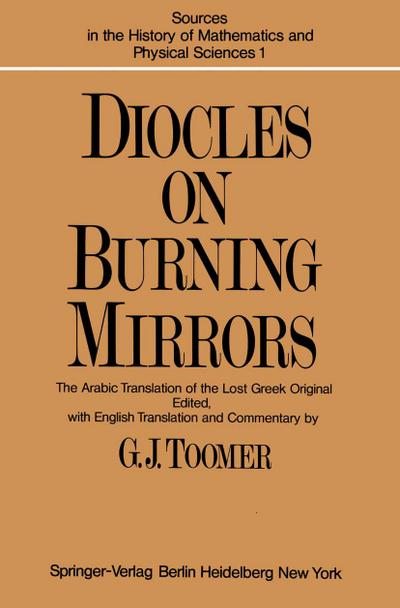 DIOCLES, On Burning Mirrors : The Arabic Translation of the Lost Greek Original - G. J. Toomer