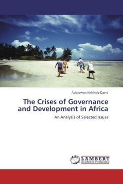 The Crises of Governance and Development in Africa - Kehinde David, Adejuwon