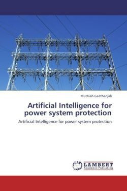 Artificial Intelligence for power system protection - Geethanjali, Muthiah