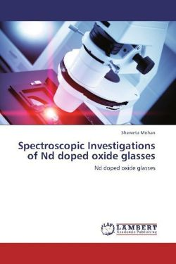 Spectroscopic Investigations of Nd doped oxide glasses - Mohan, Shaweta