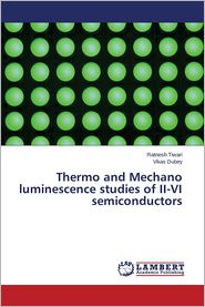 Thermo and Mechano Luminescence Studies of II-VI Semiconductors