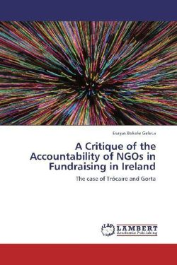 A Critique of the Accountability of NGOs in Fundraising in Ireland - Geleta, Esayas Bekele