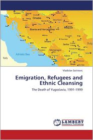 Emigration, Refugees and Ethnic Cleansing