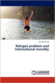 Refugee Problem and International Morality