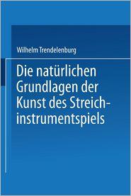 Die naturlichen Grundlagen der Kunst des Streichinstrumentspiels