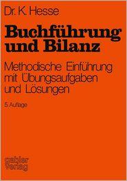 Buchführung und Bilanz: Methodische Einführung mit Übungsaufgaben und Lösungen