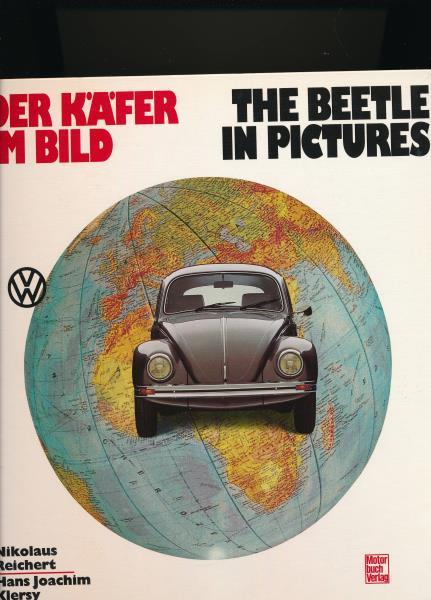 Der Käfer im Bild - The Beetle in Pictures - Reichert, Nikolaus; Klersy, Hans Joachim
