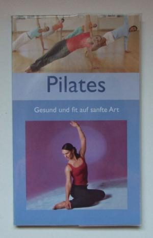 Pilates. Gesund und fit auf sanfte Art