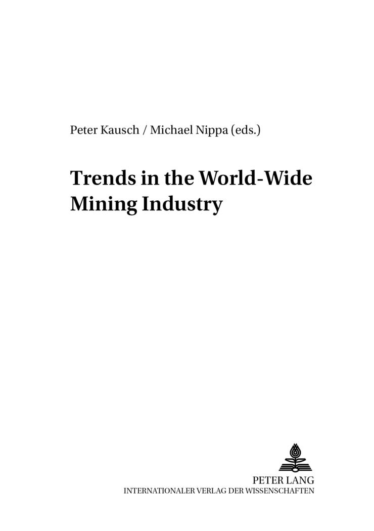 Trends in the World-Wide Mining Industry - Peter Kausch