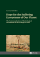 Hope for the Suffering Ecosystems of Our Planet The Contextualization of Christological Perichoresis for the Ecological Crisis