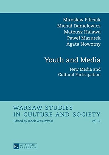 Youth and media. New media and cultural participation. Warsaw studies in culture and society Vol. 3. - Filiciak, Mirosl'aw, Michal Danielewicz Mateusz Halawa a. o.