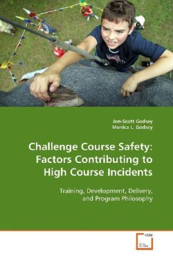 Challenge Course Safety: Factors Contributing to HighCourse Incidents - Godsey, Jon-Scott