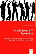 Music Based HIV Prevention - F. Lemieux, Anthony