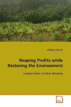 Reaping Profits while Restoring the Environment - Shriver, Jefferson