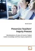 Preservice Teachers' Inquiry Process - Guven, Devrim
