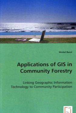 Applications of GIS in Community Forestry - Baral, Himlal