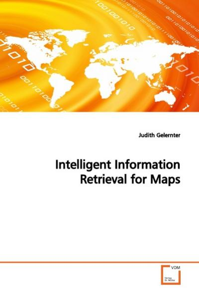 Intelligent Information Retrieval for Maps - Judith Gelernter