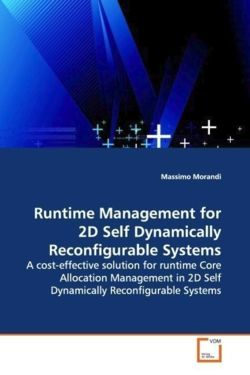 Runtime Management for 2D Self Dynamically Reconfigurable Systems - Morandi, Massimo
