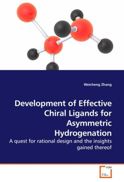 Development of Effective Chiral Ligands for Asymmetric Hydrogenation : A quest for rational design and the insights gained thereof - Weicheng Zhang