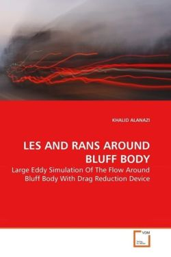 LES AND RANS AROUND BLUFF BODY - ALANAZI, KHALID