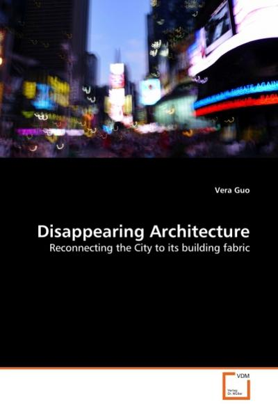 Disappearing Architecture - Vera Guo