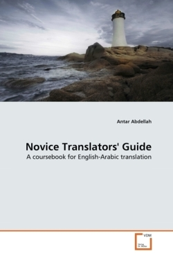 Novice Translators' Guide - Abdellah, Antar