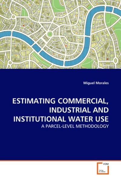 ESTIMATING COMMERCIAL, INDUSTRIAL AND INSTITUTIONAL WATER USE - Miguel Morales