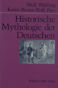Historische Mythologie der Deutschen, 1798-1918 (German Edition)