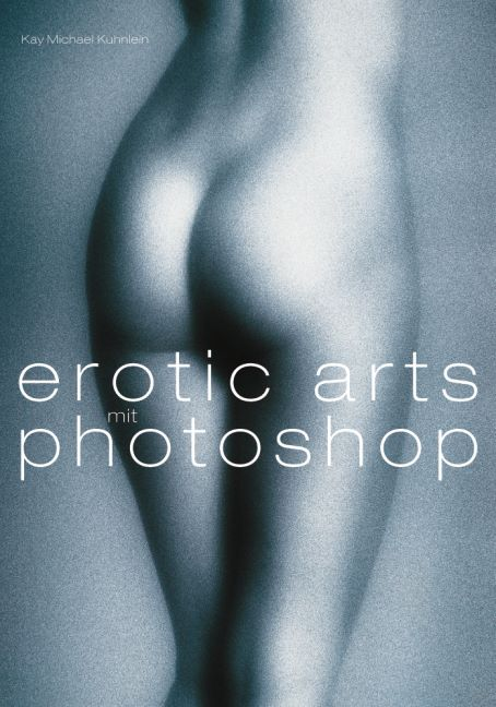 Erotic Arts mit Photoshop, m.CD-ROM