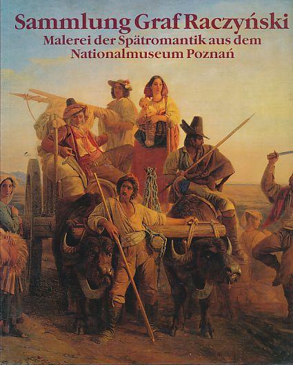 Sammlung Graf Raczynski: Malerei Der Spatromantik Aus Dem Nationalmuseum Poznan (German Edition)