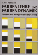 Farbenlehre und Farbendynamik. Theorie der farbigen Umweltplanung